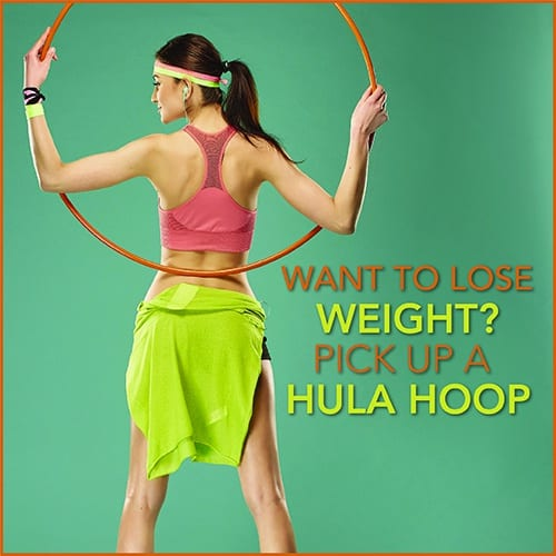 want to lose weight pick up a hula hoop. Black Bedroom Furniture Sets. Home Design Ideas