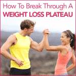 How To Break Through A Weight Loss Plateau