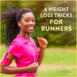 4 Weight Loss Tricks for Runners