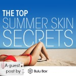 The Top Summer Skin Secrets