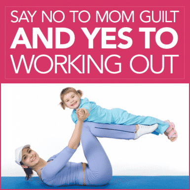 Woman lying on her back with her child on her knees and the words Say No to Mom Guilt and Yes to Exercise