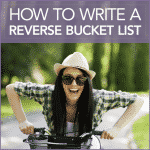 How to Write a Reverse Bucket List and Get Happier