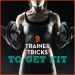 9 Trainer Tricks to Get Fit