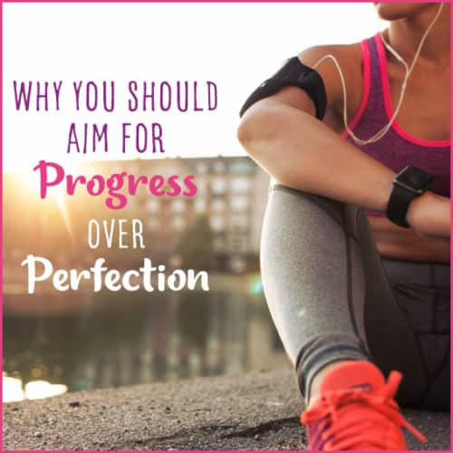 Aim for progress, not perfection, and you may find yourself a whole lot happier--and more successful.