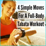 4 Simple Moves for a Full-Body Tabata Workout