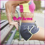 5 Bodyweight Moves For Buff Arms