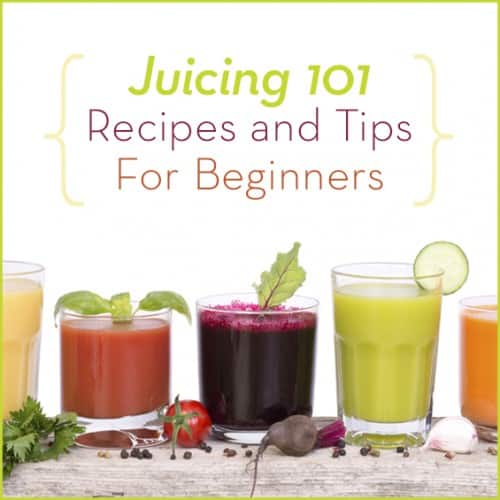 We've got the everything you need to know about juicing including our favorite recipes!