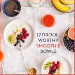 12 Drool-Worthy Smoothie Bowls