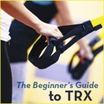 Newbie to TRX? Read our Beginner's Guide for the complete low down!