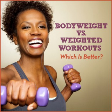 Find out which is better: a bodyweight workout or one with weights.