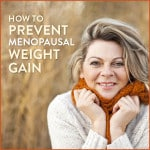 How To Prevent Weight Gain During Menopause
