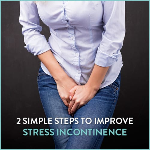 Learn how to improve your stress incontinence in two simple steps.