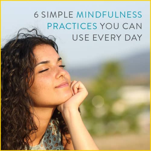 Find your daily peace with these 6 mindfulness practices.