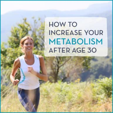 Weight loss after 30 shouldn't have to be an uphill battle; learn these tricks to boost your metabolism after 30!