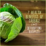 7 Health Benefits of Cabbage (+ 11 Detoxifying Recipes!)